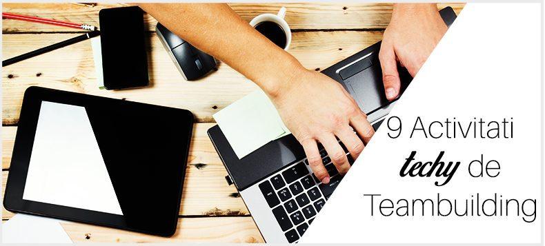 16. 9 Activitati Techy de Team building