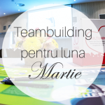 7 Activitati de Teambuilding la Birou pentru Luna Martie