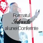 Formatul Interactiv al Unei Conferinte